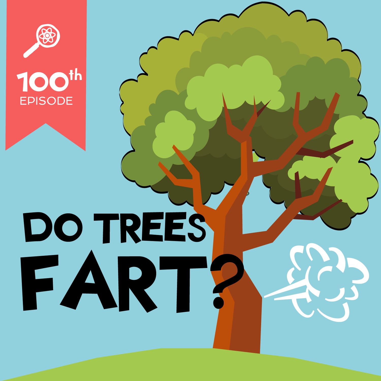 Do Trees Fart?