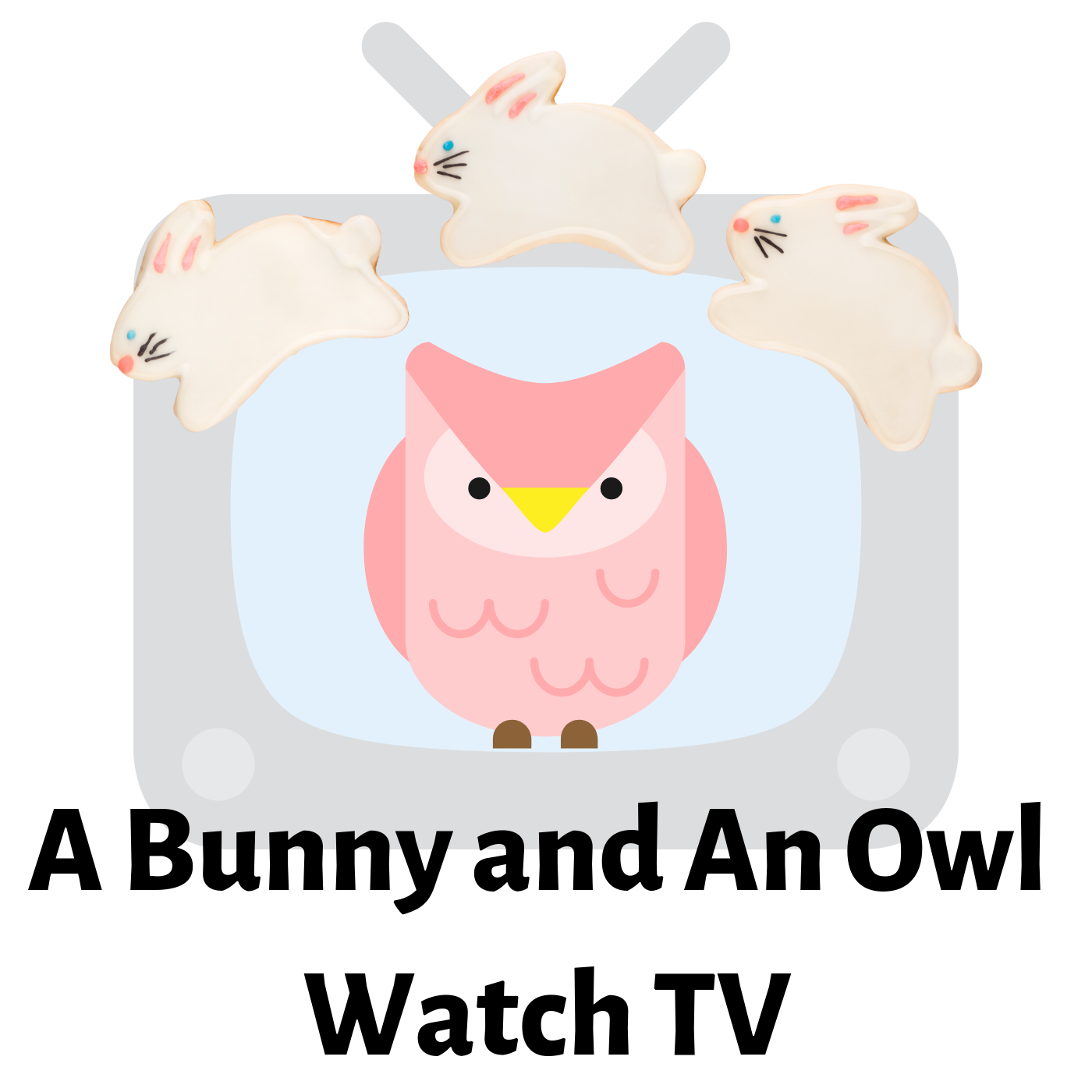 743 - A Bunny and Owl Watch TV
