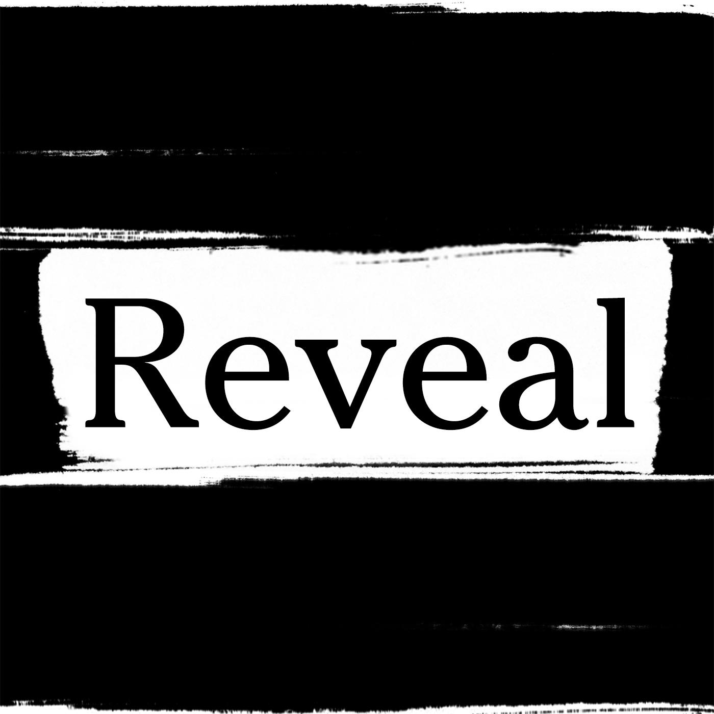 Reveal | Listen via Stitcher for Podcasts