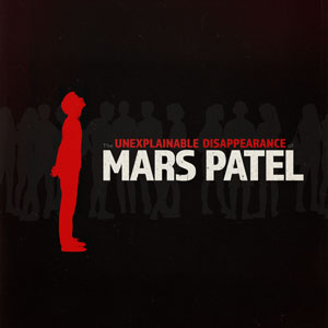 """    The Unexplainable Disappearance of Mars Patel "" Podcast"