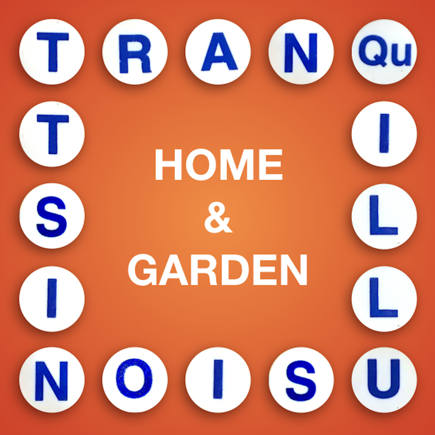 Tranquillusionist: Home and Garden