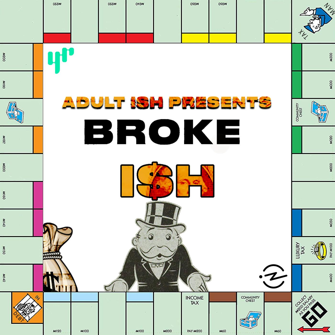 Broke ISH (ft. My Fab Finance's Tonya Rapley & our empty wallets)
