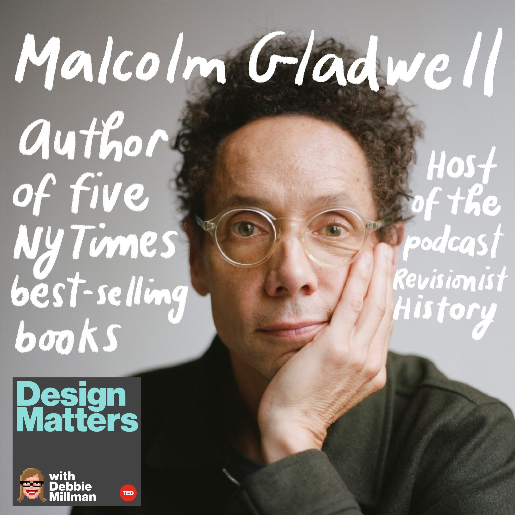 Design Matters From the Archive: Malcolm Gladwell