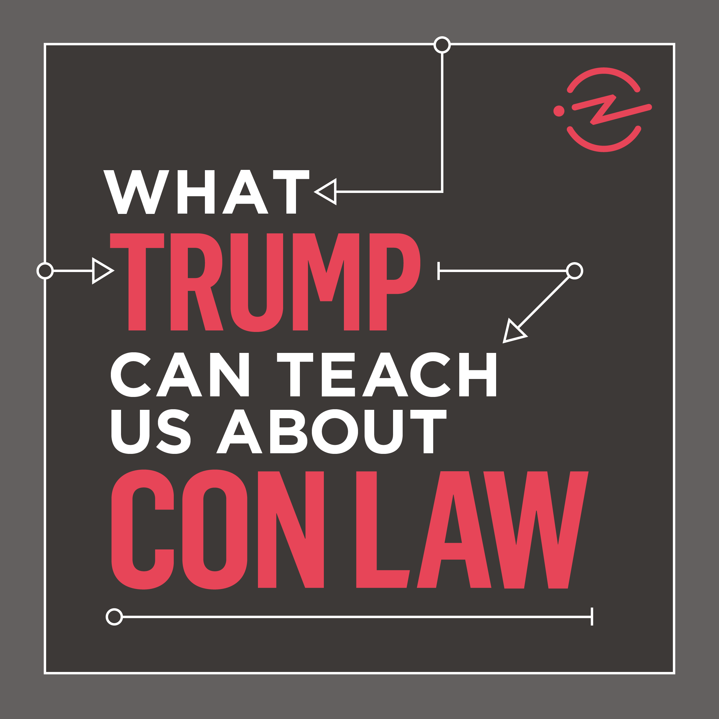What Trump Can Teach Us About Con Law