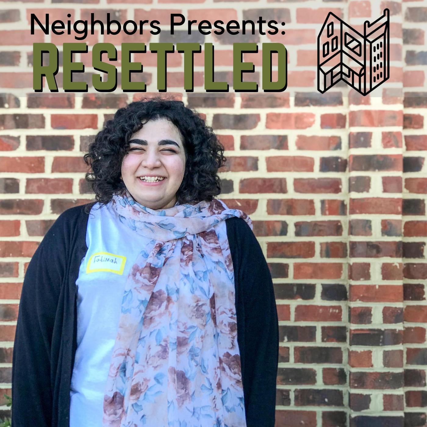 Neighbors presents: Resettled